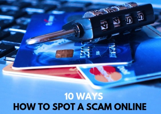 How To Spot A Scam Online - 10 Ways