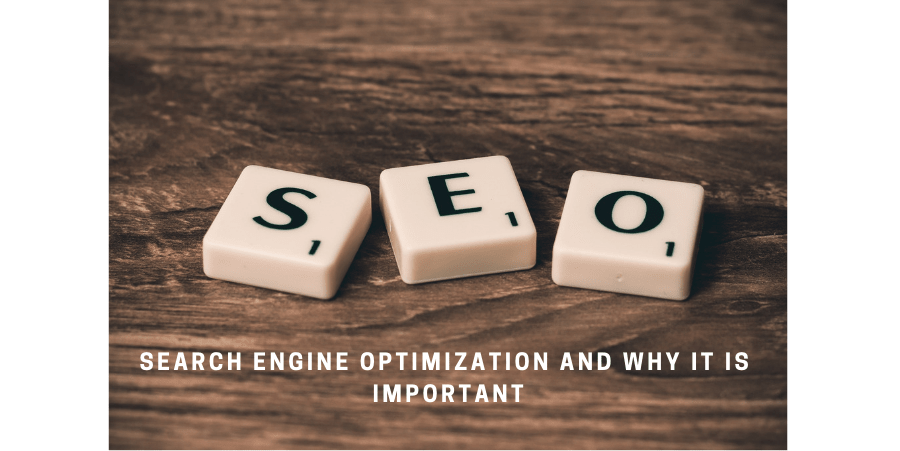 Search Engine Optimization And Why It Is Important