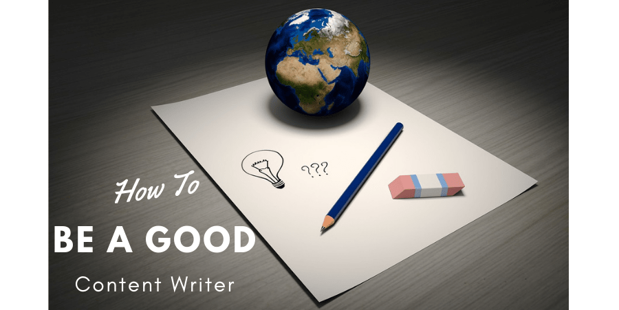How To Be A Good Content Writer