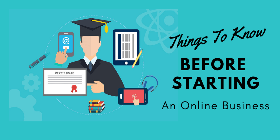 Things You Need To Know About Starting An Online Business