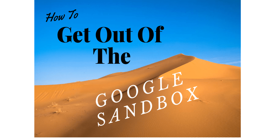 How To Get Out Of The Google Sandbox