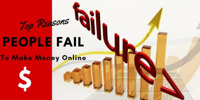 Top Reasons People Fail To Make Money Online