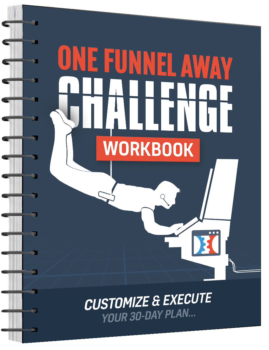 What Is The One Funnel Away Challenge About - 30 Day Challenge Workbook