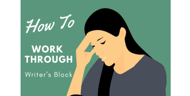 How To Get Through Writer's Block